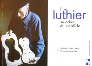 Être luthier au début du XXème siècle - publications de l'universite de provence - 9782853999052