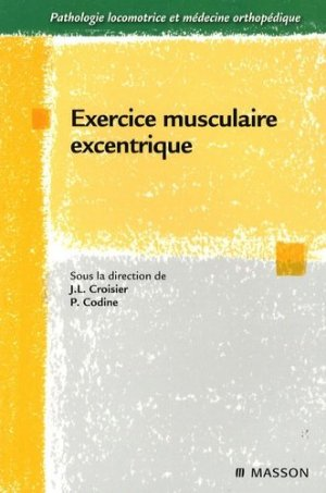 Exercice musculaire excentrique-elsevier / masson-9782294707520