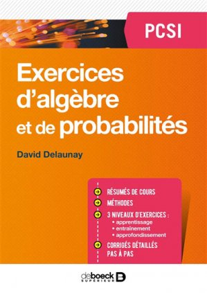 Exercices d'algèbre et de probabilités PCSI-de boeck superieur-9782807315426