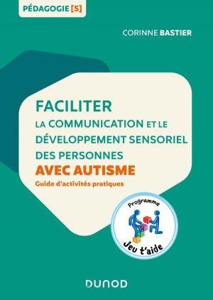 Faciliter la communication et le développement sensoriel des personnes avec autisme - dunod - 9782100796311