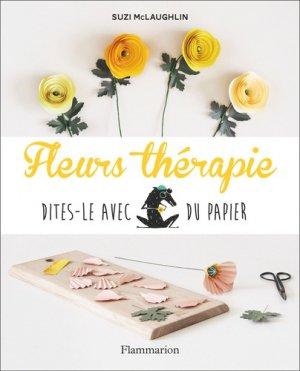 Fleurs therapie - dites-le avec du papier-Flammarion-9782081482074