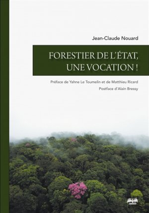 Forestier de l'Etat, une vocation !-de varly-9782375040409