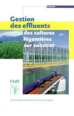 Gestion des effluents des cultures légumières sur substrat - ctifl - 9782879111872