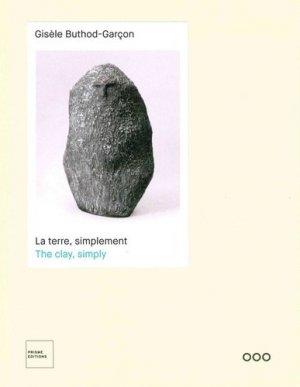 Gisèle Buthod-Garçon : la terre, simplement | Gisèle Buthod-Garçon : the clay, simply-prisme-9782930451251