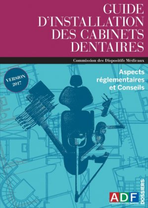Guide d'installation des cabinets dentaires-association dentaire francaise - adf-2225402069303