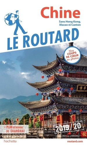 Guide du Routard Chine 2019/20 - hachette - 9782017067436