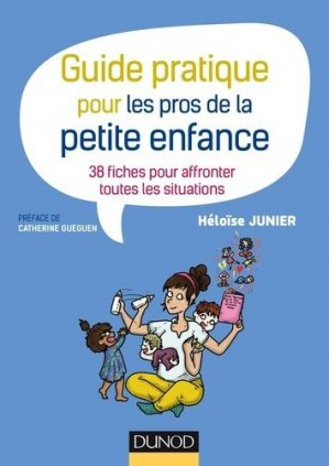 Guide pratique pour les pros de la petite enfance - dunod - 9782100768851