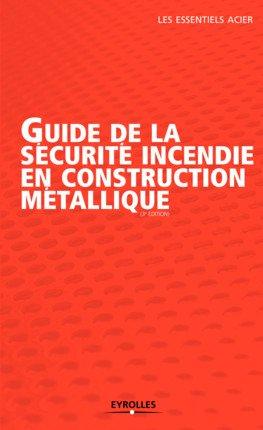 Guide de la sécurite incendie en construction métallique-eyrolles-9782212675665