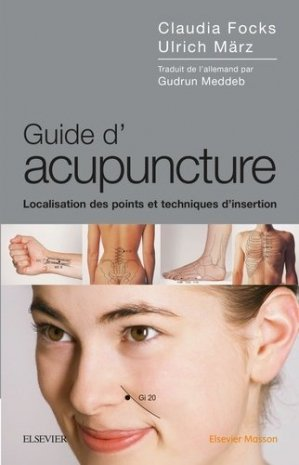 Guide d'acupuncture-elsevier / masson-9782294747717