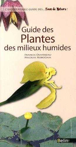 Guide des Plantes des milieux humides - belin - 9782701157566