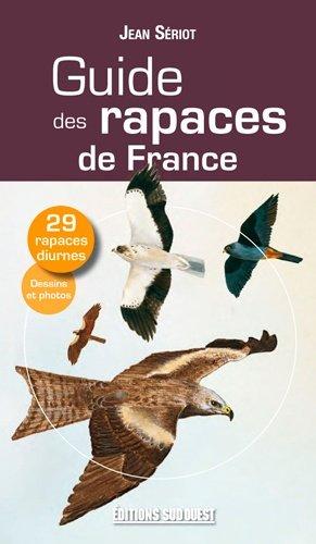 Guide des rapaces de France - sud ouest - 9782817700519