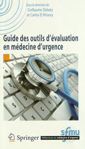 Guide des outils d'évaluation en médecine d'urgence - springer - 9782817805306