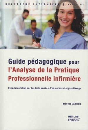 Guide pédagogique pour l'analyse de la pratique professionnelle infirmière-med-line-9782846782265