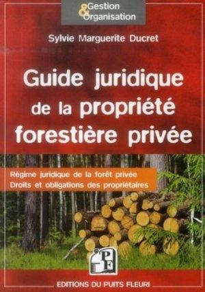 Guide juridique de la propriété forestière privée - puits fleuri - 9782867394911