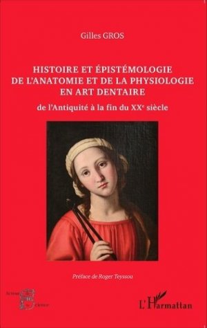 Histoire et épistémologie de l'anatomie et de la physiologie en art dentaire - l'harmattan - 9782343067506