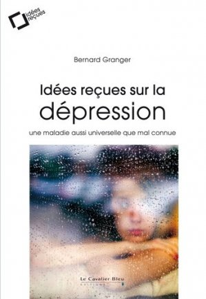 Idées reçues sur la dépression-le cavalier bleu-9791031803432