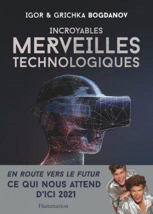 Incroyables merveilles technologiques-flammarion-9782081426863