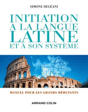 Initiation à la langue latine et à son système - armand colin - 9782200601812