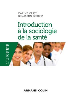 Introduction à la sociologie de la santé - armand colin - 9782200621094