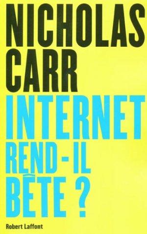 Internet rend-il bête ?-robert laffont-9782221124437