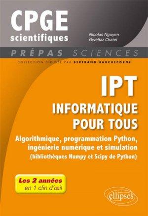 Informatique pour tous : algorithmique, programmation Python, ingiénierie numérique et simulation (bibliothèques Numpy et Scipy de Python) : tout le programme de prépas-ellipses-9782340026346