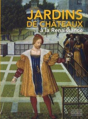Jardins de châteaux à la Renaissance-gourcuff gradenigo-9782353401871