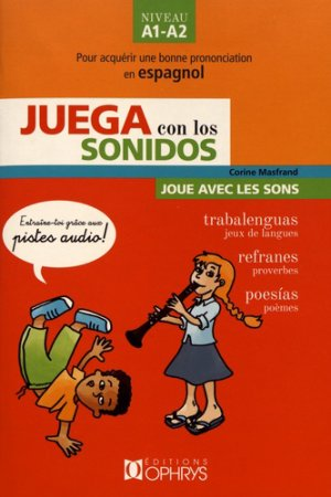 Juega con los sonidos - Joue avec les sons - NiveauA1-A2-ophrys-9782708015449