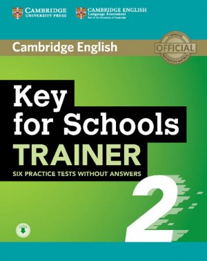 Key for Schools Trainer 2 - Six Practice Tests without Answers with Audio - cambridge - 9781108401654