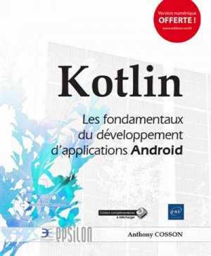 Kotlin - Les fondamentaux du développement d'applications Android - eni - 9782409015861