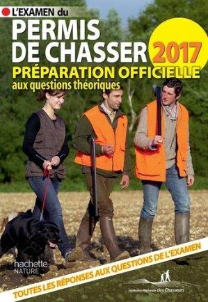 L'examen du permis de chasser 2017 - hachette  - 9782012407848