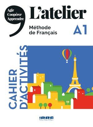 L'Atelier niv .A1 2019 - Cahier d'activités - didier - 9782278092291