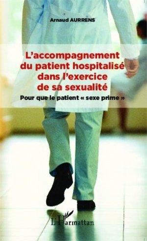 L'accompagnement du patient hospitalisé dans l'exercice de sa sexualité - l'harmattan - 9782343048840