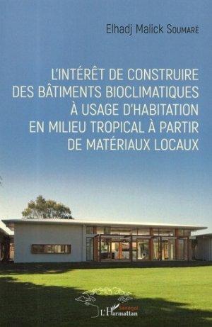 L'intérêt de construire des bâtiments bioclimatiques à usage d'habitation en milieu tropical à partir de matériaux locaux-l'harmattan-9782343163369