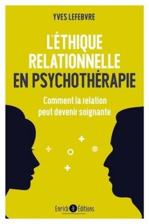 L'éthique relationnelle en psychothérapie-enrick b-9782356443816