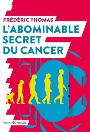 L'abominable secret du cancer-humensciences-9782379310157