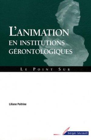 L'animation en institutions gérontologiques - berger levrault - 9782701316277