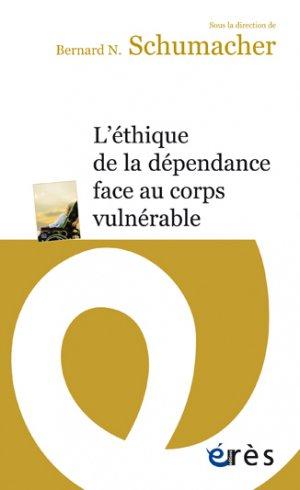 L'éthique de la dépendance face au corps vulnérable-Erès-9782749263458