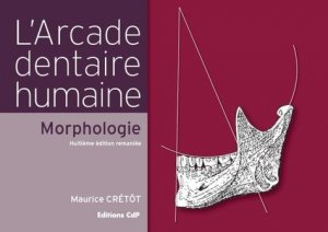 L'arcade dentaire humaine-cdp-9782843612329