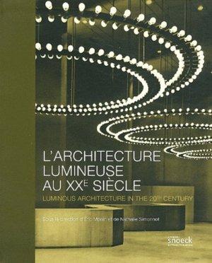 L'architecture lumineuse au XXe siècle-snoeck publishers-9789461610423