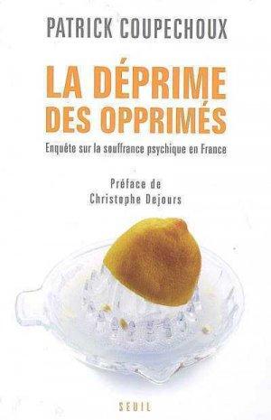 La déprime des opprimés : enquête sur la souffrance psychique en France-du seuil-9782020964913