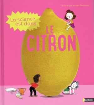 La science est dans le citron - Nathan - 9782092587966