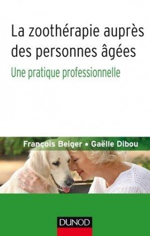La zoothérapie auprès des personnes âgées - Une pratique professionnelle-dunod-9782100748631