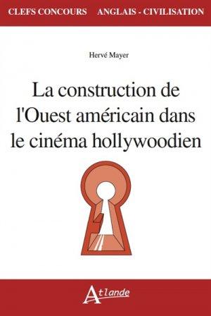 La construction de l'Ouest américain dans le cinéma hollywoodien-atlande-9782350304564