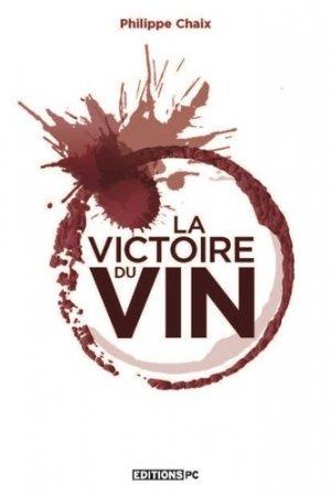 La victoire du vin - pc editions - 9782378190033