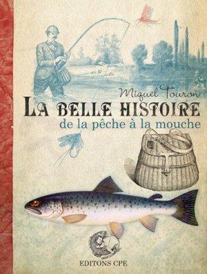 La belle histoire de la pêche à la mouche-cpe-9782845039605