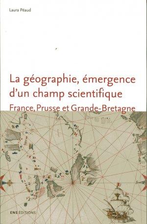 La géographie, émergence d'un champ scientifique-ens lyon-9782847888195