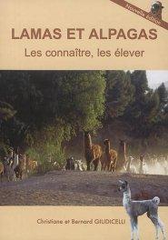 Lamas et alpagas : les connaître, les élever-giudicelli-9782951359857