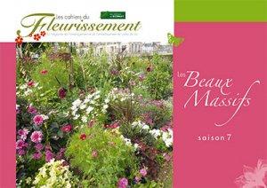 Les Beaux Massifs saison 7 - horticulture et paysage - 9782917465523