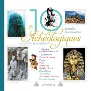 Les 10 grandes découvertes archéologiques racontées aux enfants-larousse-9782035945730