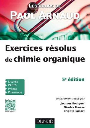 Les cours de Paul Arnaud - Exercices résolus de chimie organique-dunod-9782100754168